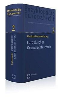 Europäischer Grundrechteschutz 1. Aufl