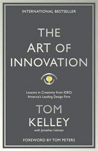 The Art of Innovation : Lessons in Creativity from IDEO, America's Leading Design Firm (Paperback)
