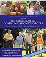 Introduction to Communication Disorders: A Lifespan Evidence-Based Perspective [With DVD] (Paperback, 4th)