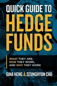 Quick guide to hedge funds : what they are, how they work and why work