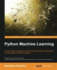 Python machine learning : unlock deeper insights into machine learning with this vital guide to cutting-edge predictive analytics
