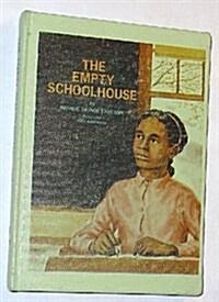 The Empty Schoolhouse. (Library)