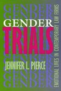 Gender trials : emotional lives in contemporary law firms
