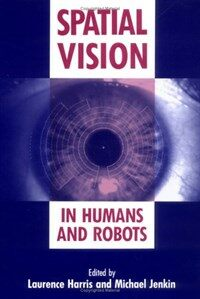 Spatial vision in humans and robots : the proceedings of the 1991 York Conference on Spatial Vision in Humans and Robots