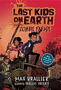 The Last Kids on Earth and the Zombie Parade (Hardcover)