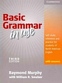 Basic Grammar in Use Students Book with Answers : Self-study reference and practice for students of North American English (Paperback, 3 Revised edition)