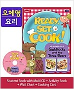 Ready, Set, Cook! 1 : Goldilocks and the Three Bears [Student Book + Multi CD + Activity Book + Wall Chart + Cooking Card]