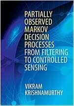 Partially Observed Markov Decision Processes : From Filtering to Controlled Sensing (Hardcover)