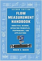 Flow Measurement Handbook : Industrial Designs, Operating Principles, Performance, and Applications (Hardcover, 2 Revised edition)
