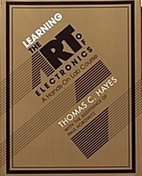 Learning the Art of Electronics : A Hands-on Lab Course (Paperback)