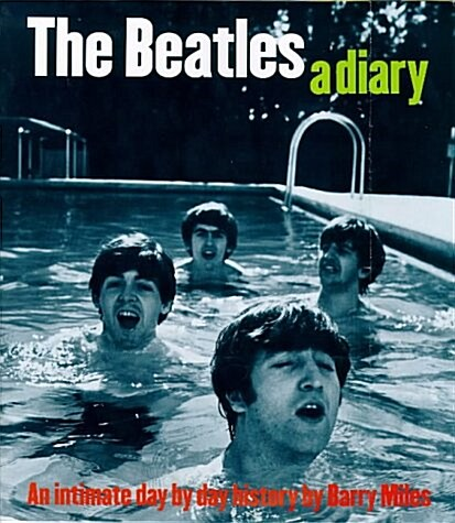The Beatles: A Diary: An Intimate Day by Day History (Paperback)