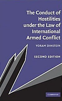 The Conduct of Hostilities Under the Law of International Armed Conflict (Hardcover, 2 Rev ed)