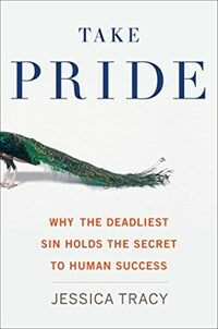 Take pride : why the deadliest sin holds the secret to human success