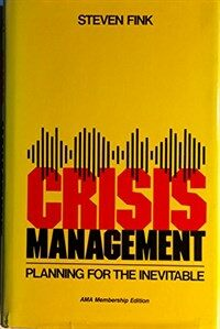 Crisis management : planning for the inevitable