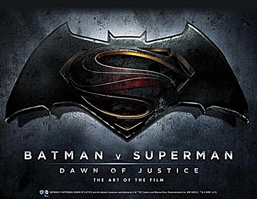 Batman v Superman: Dawn of Justice : The Art of the Film (Hardcover)
