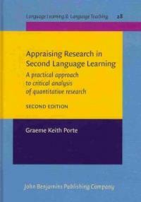 Appraising research in second language learning : a practical approach to critical analysis of quantitative research 2nd ed
