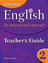 Oxford English: An International Approach: Teachers Guide 2 (Package)