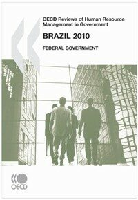 OECD reviews of human resource management in government : Brazil 2010 : federal government