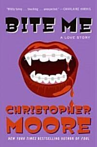 Bite Me: A Love Story (Paperback)