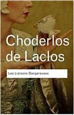 Les Liaisons Dangereuses (Paperback)