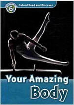 Oxford Read and Discover: Level 6: Your Amazing Body (Paperback)