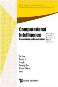 Computational intelligence foundations and applications : proceedings of the 9th international flins conference Emei, Chengdu, China 2-4 August 2010