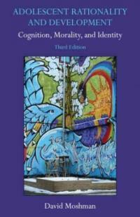 Adolescent rationality and development : cognition, morality, and identity 3rd ed