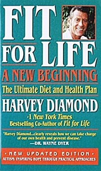 Fit for Life: A New Beginning (Mass Market Paperback, Updated)