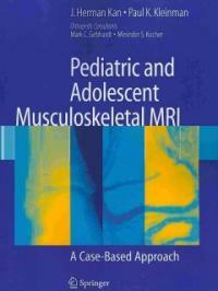 Pediatric and adolescent musculoskeletal MRI : a case-based approach