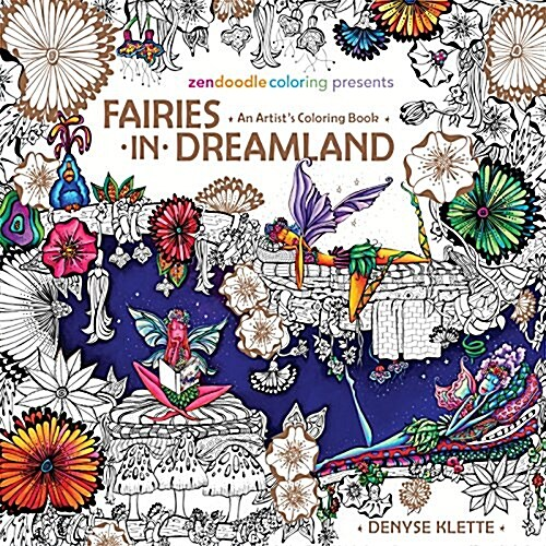 Zendoodle Coloring Presents Fairies in Dreamland: An Artists Coloring Book (Paperback)