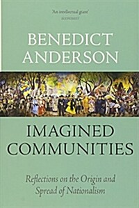 Imagined Communities : Reflections on the Origin and Spread of Nationalism (Paperback)