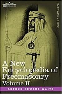 A New Encyclopedia of Freemasonry, Volume II (Hardcover)