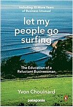 Let My People Go Surfing: The Education of a Reluctant Businessman--Including 10 More Years of Business Unusual (Paperback)