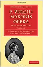 P. Vergili Maronis Opera 3 Volume Paperback Set P. Vergili Maronis Opera (Paperback)