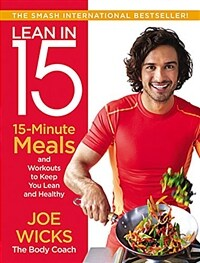 Lean in 15 : 15-minute meals and workouts to keep you lean and healthy / First U.S. edition
