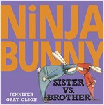 Ninja Bunny: Sister vs. Brother (Hardcover)