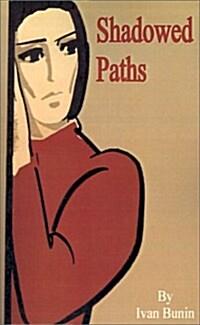 Shadowed Paths (Paperback)