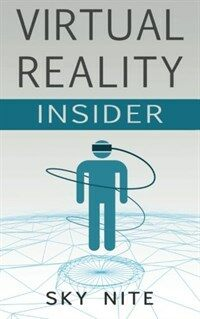 Virtual reality insider : guidebook for the VR industry 2nd ed., Version 2.1