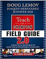 Teach Like a Champion Field Guide 2.0: A Practical Resource to Make the 62 Techniques Your Own (Paperback, 2)