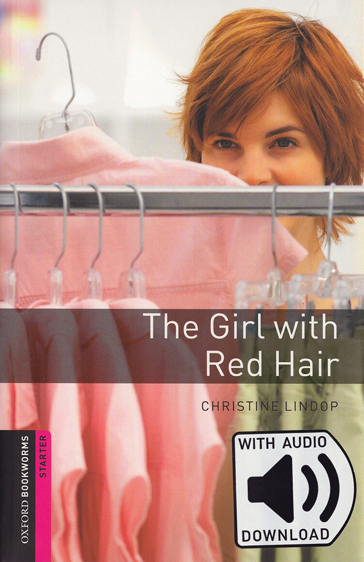 Oxford Bookworms Library: Starter Level:: The Girl with Red Hair (Book + MP3 download)