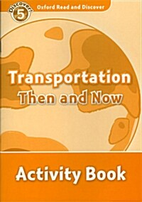 Oxford Read and Discover: Level 5: Transportation Then and Now Activity Book (Paperback)
