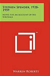 Stephen Spender, 1928-1959: Notes for an Account of His Writings (Paperback)