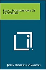 Legal Foundations of Capitalism (Paperback)