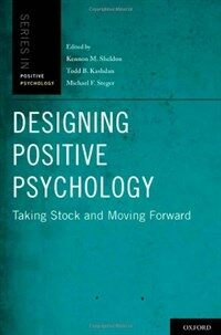 Designing positive psychology : taking stock and moving forward