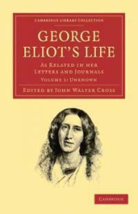 George Eliot's life : as related in her letters and journals