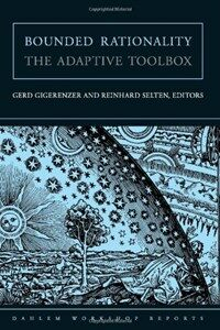 Bounded rationality: the adaptive toolbox