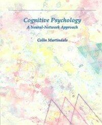 Cognitive psychology : a neural-network approach