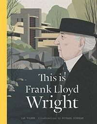 This Is Frank Lloyd Wright (Hardcover)