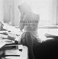 Saul Leiter: In My Room (Hardcover)