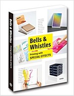 Bells & Whistles - printing with special effects (Hardcover)